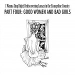 Various Artists - I Wanna Sing Right: Rediscovering Lomax in the Evangeline Country Part Four: Good Women and Bad Girls