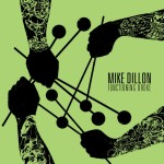 Mike Dillon - Functioning Broke