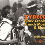 Various Artists  - Zydeco: Black Creole, French Music  & Blues 1929–1972