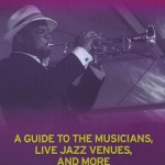Thomas W. Jacobsen - The New Orleans Jazz Scene Today:  A Guide to the Musicians, Live Jazz Venues, and More