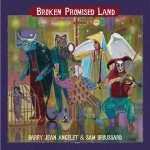 Barry Jean Ancelet & Sam Broussard - Broken Promised Land
