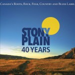 Various Artists - Stony Plain—40 Years