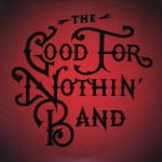 The Good for Nothin' Band - Maniac World