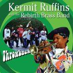 bsr-0105-kermit-ruffins-rebirth-brass-band-throwback