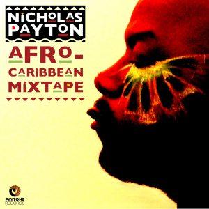 Nicholas Payton, Afro-Caribbean Mixtape