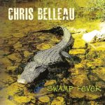 Chris Belleau - Swamp Fever