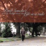 Paul Sanchez and the Rolling Road Show  - Life Is a Ride