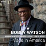 Bobby Watson - Made In America
