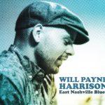 Will Payne Harrison - East Nashville Blues