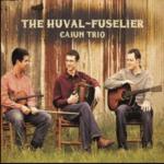 The Huval-Fuselier Cajun Trio - The Huval-Fuselier Cajun Trio