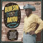 Various Artists - Bluesin' by the Bayou -  Ain't Broke, Ain't Hungry
