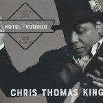 Chris Thomas King - Hotel Voodoo
