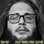 Bon Mot - Cheap Drinks, Poor Lighting