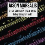 Jason Marsalis and the 21st Century Trad Band - Melody Reimagined: book 1