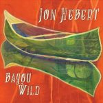 Jon Hebert - Bayou Wild