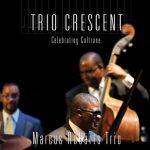 Marcus Roberts Trio - Trio Crescent – Celebrating Coltrane