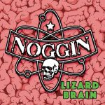 Noggin - Lizard Brain