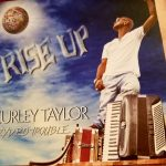 Curley Taylor & Zydeco Trouble - Rise Up