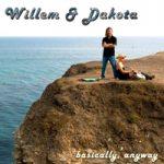 Willem & Dakota - Basically, Anyway