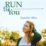 Natalie Mae - Run to You