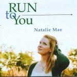 Natalie Mae - Run to You