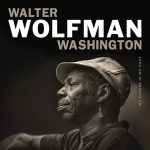 "Walter ""Wolfman"" Washington - My Future Is My Past"