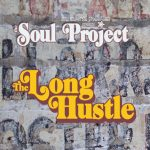 Soul Project - The Long Hustle