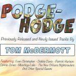 Tom McDermott - Podge-Hodge
