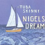 Tuba Skinny  - Nigel's Dream