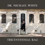 Dr. Michael White - Tricentennial Rag