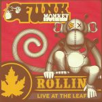 Funk Monkey - Rollin' Live at the Leaf