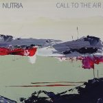 Nutria - Call to the Air