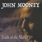 John Mooney - Truth of the Matter