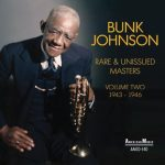 Bunk Johnson - Rare & Unissued Masters: Volume Two 1943–1946