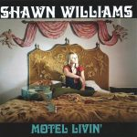 Shawn Williams - Motel Livin'