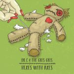 Dr. C & The Gris Gris - Hexes With Axes