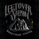 Leftover Salmon - Something Higher