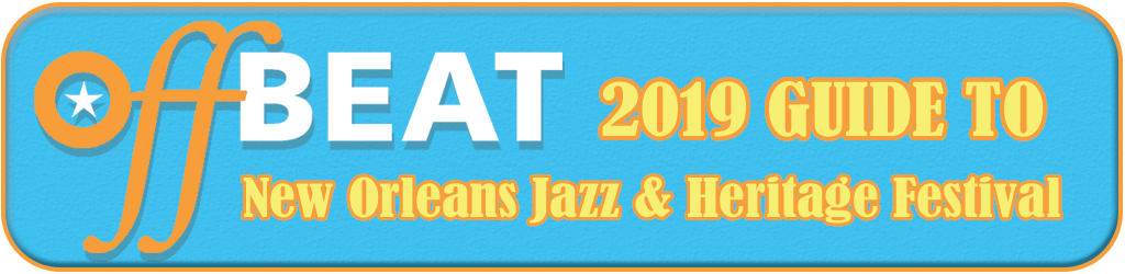 OffBeat's Guide to 2019 Jazz Fest