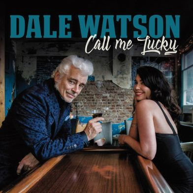 Dale Watson, Call Me Lucky (Compass Records)