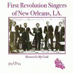 First Revolution Singers of New Orleans - Heaven Is My Goal