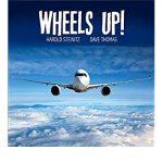 Harold Steinitz and Dave Thomas - Wheels Up!