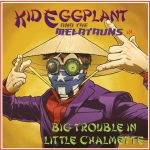 Kid Eggplant and the Melatauns - Big Trouble in Little Chalmette