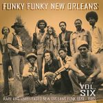Various Artists - Funky Funky New Orleans, Volume 6