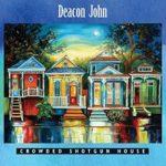 Deacon John - Crowded Shotgun House
