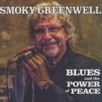 Smoky Greenwell - Blues and the Power of Peace