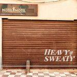 Notel Motel  - Heavy & Sweaty