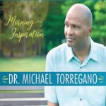 Dr. Michael Torregano - Morning Inspiration