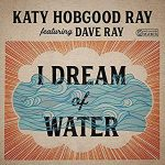 Katy Hobgood Ray featuring Dave Ray - I Dream of Water