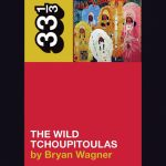 Bryan Wagner - The Wild Tchoupitoulas