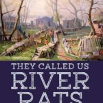 Macon Fry - They Called Us River Rats